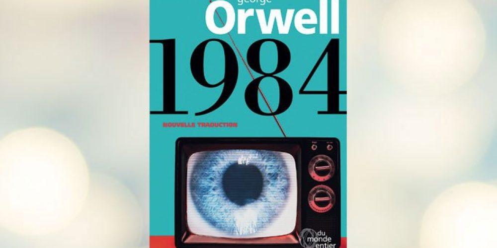1984 d'Orwell: une nouvelle traduction plus glaçante